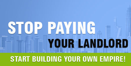 Stop Paying Your Landlord!: Own Your Own Home